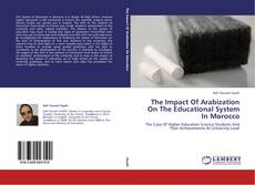 Bookcover of The Impact Of Arabization On The Educational System In Morocco