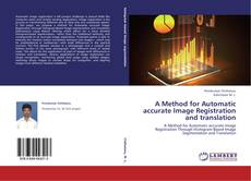 A Method for Automatic accurate Image Registration and translation kitap kapağı
