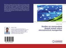 Buchcover von Studies on monovalent doped mixed valent microstructral manganites