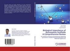 Biological Importance of Quinazoline Scaffolds A Comprehensive Review的封面