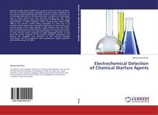 Bookcover of Electrochemical Detection of Chemical Warfare Agents