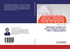 Bookcover of Molecular Insight into Human Platelet Antigen HPA-1 Polymorphism