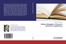 Bookcover of Robert Mugabe: A Tyrant's Quest for Legitimacy