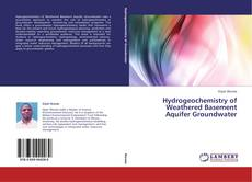 Bookcover of Hydrogeochemistry of Weathered Basement Aquifer Groundwater