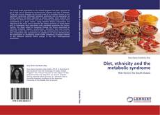 Bookcover of Diet, ethnicity and the metabolic syndrome
