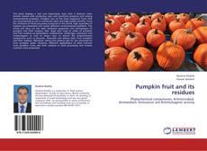 Couverture de Pumpkin fruit and its residues