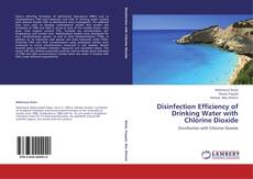 Portada del libro de Disinfection Efficiency of Drinking Water with Chlorine Dioxide