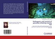 Bookcover of Pathogenic and control of parasites infecting marine fish