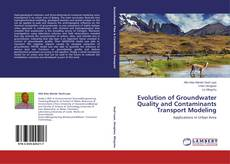 Bookcover of Evolution of Groundwater Quality and Contaminants Transport Modeling