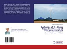 Evaluation of the Biogas Production Potential of Brewers' Spent Grain的封面