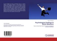 Bookcover of Psychological feelings & Work Relations