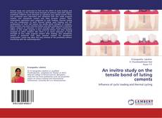 Bookcover of An invitro study on the tensile bond of luting cements