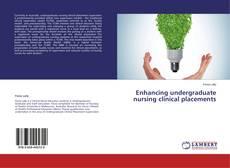 Buchcover von Enhancing undergraduate nursing clinical placements