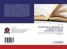 Capa do livro de Constraints to Utilization of E-Books in Private Universities in Kenya