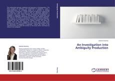 Обложка An Investigation into Ambiguity Production