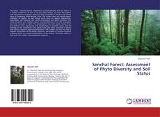Bookcover of Senchal Forest: Assessment of Phyto Diversity and Soil Status