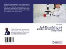 Borítókép a  Early-life alcoholism and prostate cancer risk: what is the relation? - hoz