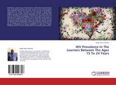 Capa do livro de HIV Prevalence In The Learners Between The Ages 15 To 24 Years