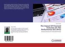 Capa do livro de The Impact Of Financial Inclusion On The Performance Of S.M.Es