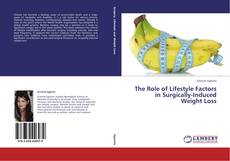 Borítókép a  The Role of Lifestyle Factors in Surgically-Induced Weight Loss - hoz