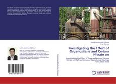 Couverture de Investigating the Effect of Organosilane and Cerium Nitrate on