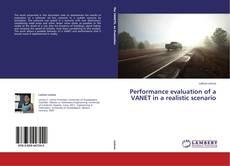 Couverture de Performance evaluation of a VANET in a realistic scenario
