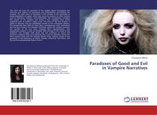 Bookcover of Paradoxes of Good and Evil in Vampire Narratives
