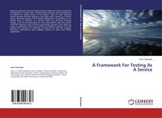 Couverture de A Framework For Testing As A Service