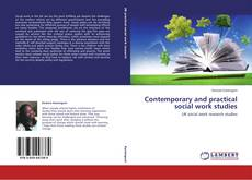 Bookcover of Contemporary and practical social work studies
