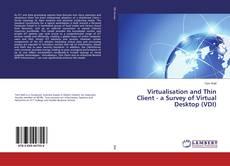 Couverture de Virtualisation and Thin Client - a Survey of Virtual Desktop (VDI)