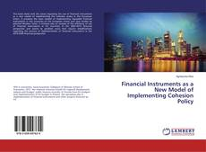 Bookcover of Financial Instruments as a New Model of Implementing Cohesion Policy