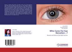 Who Cares For Eye Donation...? kitap kapağı