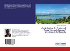 Buchcover von Contribution Of Protected Areas Towards Peoples' Livelihoods In Uganda