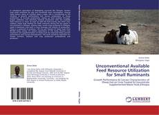 Bookcover of Unconventional Available Feed Resource Utilization for Small Ruminants