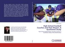 Bookcover of High School Football Coaches and their Players: A Qualitative Study