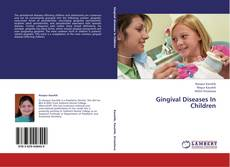 Bookcover of Gingival Diseases In Children