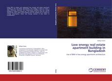 Buchcover von Low energy real estate apartment building in Bangladesh