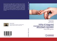Bookcover of Utility of Integrated management of childhood illness(IMCI) algorithm