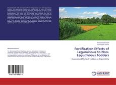 Bookcover of Fortification Effects of Leguminous to Non-Leguminous Fodders