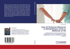 Обложка Uses of Outcome Measures in Rehabilitation Units in Midlands of UK