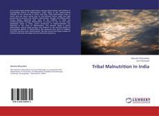 Bookcover of Tribal Malnutrition In India