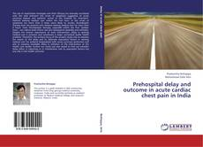 Bookcover of Prehospital delay and outcome in acute cardiac chest pain in India
