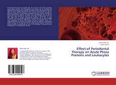Copertina di Effect of Periodontal Therapy on Acute Phase Proteins and Leukocytes