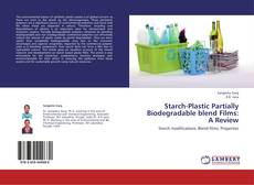 Portada del libro de Starch-Plastic Partially Biodegradable blend Films: A Review