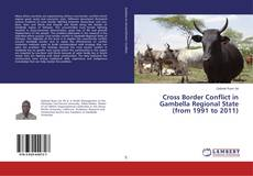Buchcover von Cross Border Conflict in Gambella Regional State (from 1991 to 2011)