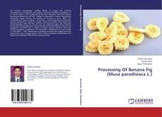 Buchcover von Processing Of Banana Fig (Musa paradisiaca L.)
