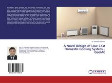 Bookcover of A Novel Design of Low Cost Domestic Cooling System – CoolAC