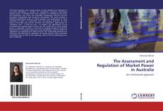 Copertina di The Assessment and Regulation of Market Power in Australia