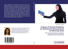 Bookcover of Impact of Social Problems on Scholastic Achievement of Minority Girls