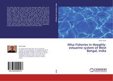 Bookcover of Hilsa Fisheries in Hooghly-estuarine system of West Bengal, India